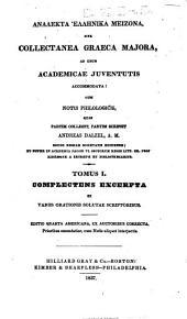 Analekta hellēnika meizona, sive, Collectanea graeca majora: ad usum academicae juventutis accommodata, Volume 1