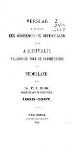 Verslag aangaande een onderzoek in Duitschland naar archivalia belangrijk voor de geschiedenis van Nederland
