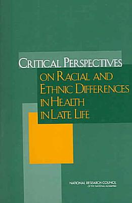 Critical Perspectives on Racial and Ethnic Differences in Health in Late Life