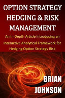 Option Strategy Hedging and Risk Management