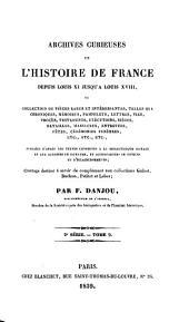 Archives curieuses de l'histoire de France depuis Louis XI jusqu'à Louis XVIII, ou collection de pièces rares et intéressantes, telles que chroniques, mémoires, pamphlets, lettres, ... etc. etc. etc: Volume9