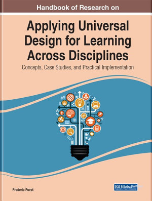Handbook of Research on Applying Universal Design for Learning Across Disciplines  Concepts  Case Studies  and Practical Implementation PDF