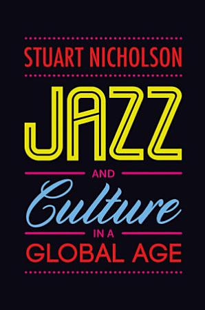 Jazz and Culture in a Global Age PDF