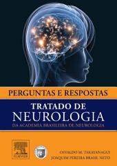 Perguntas e Respostas: Tratado de Neurologia da Academia Brasileira de Neurologia