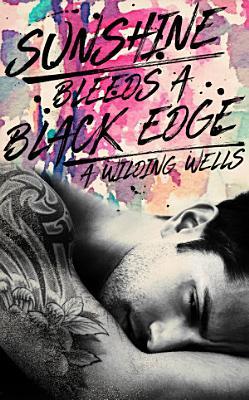 Sunshine Bleeds A Black Edge