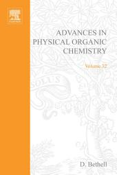 Advances in Physical Organic Chemistry: Volume 32