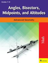 Angles, Bisectors, Midpoints, and Altitudes: Advanced Geometry