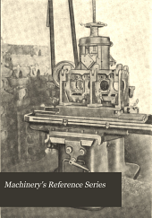 Machinery's Reference Series: Volumes 51-60