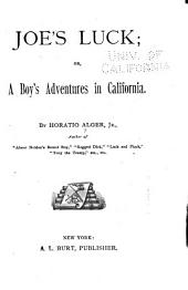 Joe's Luck, Or, A Boy's Adventures in California