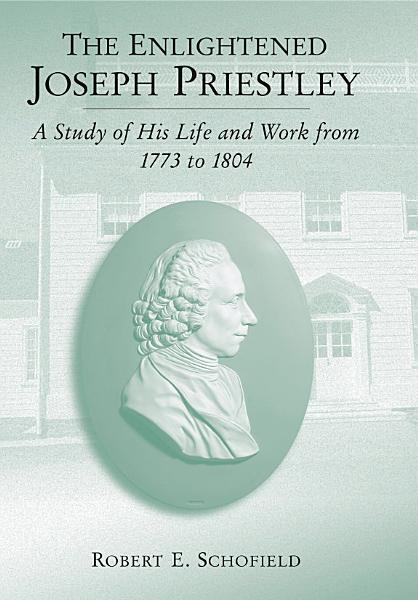 The Enlightened Joseph Priestley Pdf Book