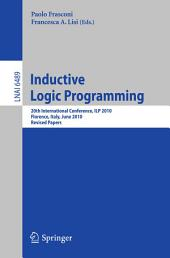 Inductive Logic Programming: 20th International Conference, ILP 2010, Florence, Italy, June 27-30, 2010, Revised Papers