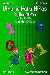 Binario Para Niños Rejillas Mixtas - De Fácil a Difícil - Volumen 1 - 145 Puzzles