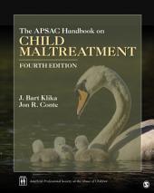 The APSAC Handbook on Child Maltreatment: Edition 4