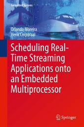 Scheduling Real-Time Streaming Applications onto an Embedded Multiprocessor