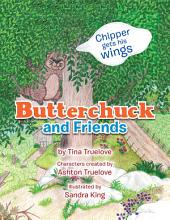 Butterchuck and Friends: Chipper gets his wings