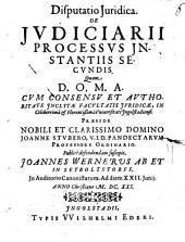 Disputatio iuridica de iudiciarii processus instantiis secundis
