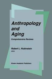 Anthropology and Aging: Comprehensive Reviews