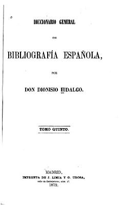 Diccionario general de bibliograf  a espa  ola  Tiro Zunilda  Suplemento  1872 PDF