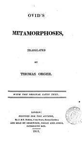 Ovid's Metamorphoses, tr. by T. Orger. With the Lat. text