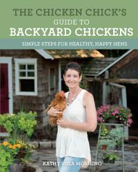 The Chicken Chick S Guide To Backyard Chickens Book PDF