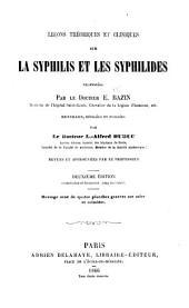 Leçons théoriques et cliniques sur la syphilis et les syphilides