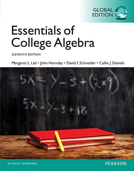 Essentials Of College Algebra Global Edition