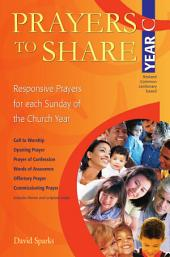 Prayers To Share Year C: Responsive Prayers for Each Sunday of the Year