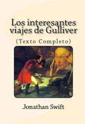 Los interesantes viajes de Gulliver (Texto Completo).: Introducción por Atidem Aroha.
