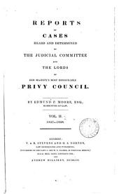 Reports of Cases Heard and Determined by the Judicial Committee and the Lords of His Majesty's Most Honourable Privy Council: Volume 2