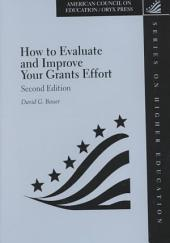 How to Evaluate and Improve Your Grants Effort: Volume 1