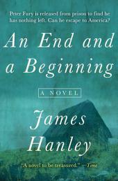 An End and a Beginning: A Novel