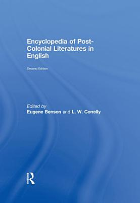 Encyclopedia Of Post Colonial Literatures In English