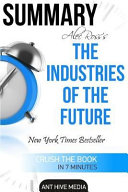 Summary Alec Ross  the Industries of the Future