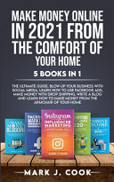 Make Money Online In 2021 From The Comfort Of Your Home 5 BOOKS IN 1 PDF