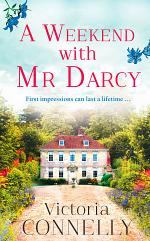 A Weekend with Mr Darcy: The perfect summer read for Austen addicts! (Austen Addicts)