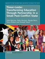 Timor Leste  Transforming Education Through Partnership in a Small Post Conflict State PDF