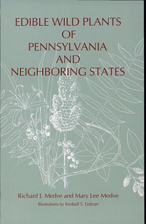 Edible Wild Plants of Pennsylvania and Neighboring States PDF