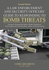 A Law Enforcement and Security Officers  Guide to Responding to Bomb Threats PDF