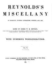 Reynold's Miscellany of Romance, General Literature, Science, and Art: Volume 6