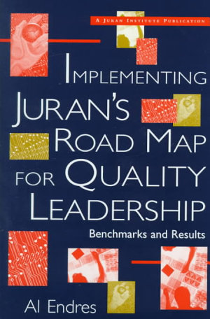 Implementing Juran's Road Map for Quality Leadership