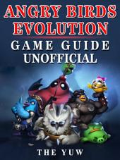 Angry Birds Evolution Game Guide Unofficial