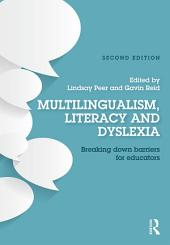 Multilingualism, Literacy and Dyslexia: Breaking down barriers for educators, Edition 2