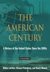 The American Century: A History of the United States Since the 1890s, Edition 7