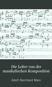 Die Lehre von der musikalischen Komposition: praktisch-theoretisch, Band 2