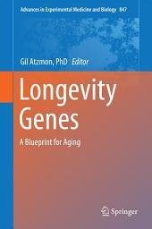 Longevity Genes: A Blueprint for Aging