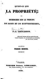 Qu'est-ce que la propriété?: ou, Recherches sur le principe du droit et du gouvernement, Volumes1à2
