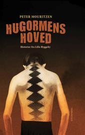 Hugormens hoved: Historier fra Lille Hyggeby