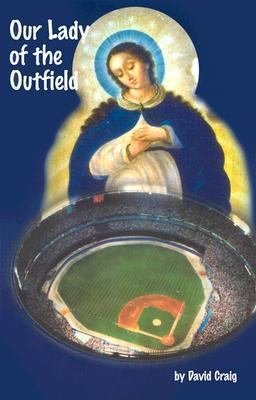 Our Lady of the Outfield PDF