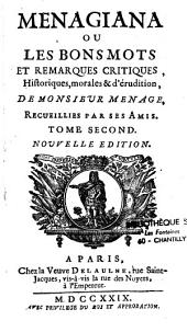 Menagiana ou les Bons mots et remarques critiques... de Monsieur Menage... Nouvelle edition (par B. de La Monnoye)