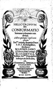 Heliotropium seu conformatio humanae coluntatis cum divina, libris V explicata